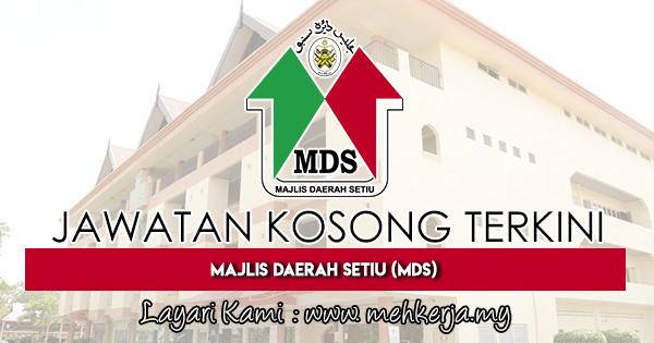 Jawatan Kosong Terkini 2018 di Majlis Daerah Setiu (MDS)