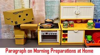 Paragraph on Morning Preparations at Home