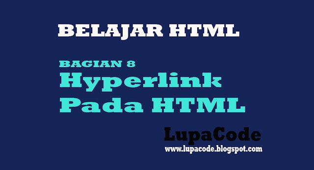 Belajar dan Mengenal Hyperlink Pada HTML