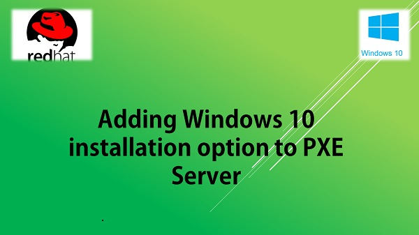 Configure CentOS 7 PXE Server to Install Windows 10