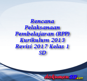 Download ( RPP ) Kurikulum 2013 Revisi 2017 Kelas 1 SD