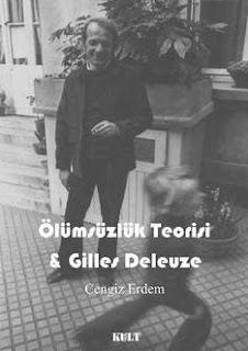 Cengiz Erdem - Ölümsüzlük Teorisi ve Gilles Deleuze