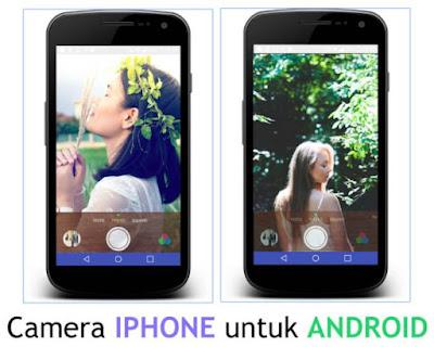 Aplikasi Kamera untuk Android Seperti Kamera iPhone