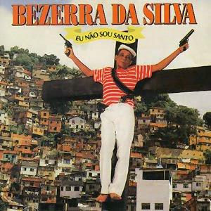 Bezerra Da Silva - Eu Não Sou Santo (1990)