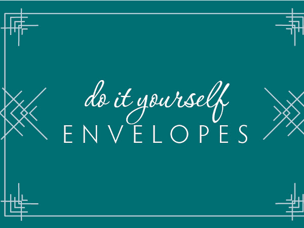 { DIY Envelopes }