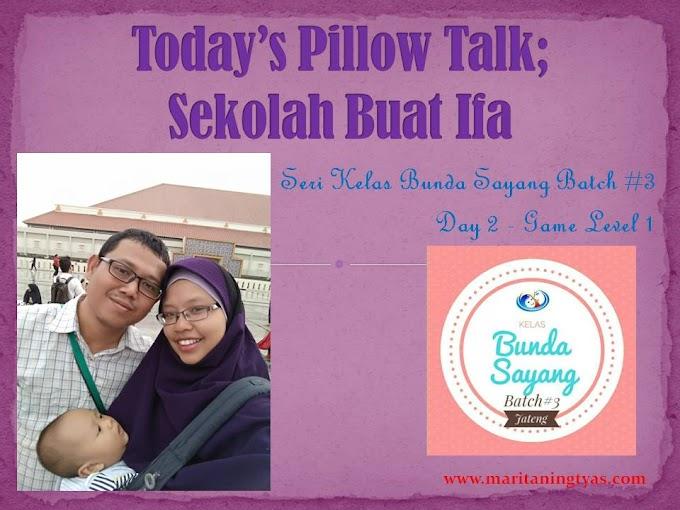 Today's Pillow Talk; Sekolah buat Ifa