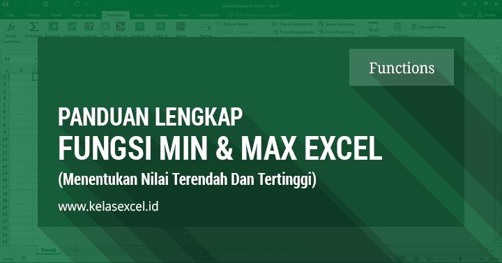Cara Menggunakan Fungsi MIN dan MAX Pada Microsoft Excel