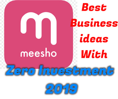 Best Business ideas With Zero Investment 2019