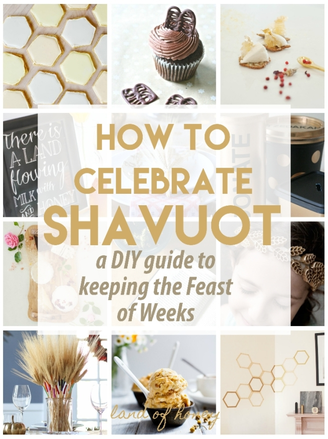 How to Celebrate Shavuot: a DIY guide to keeping the Feast of Weeks | Land of Honey