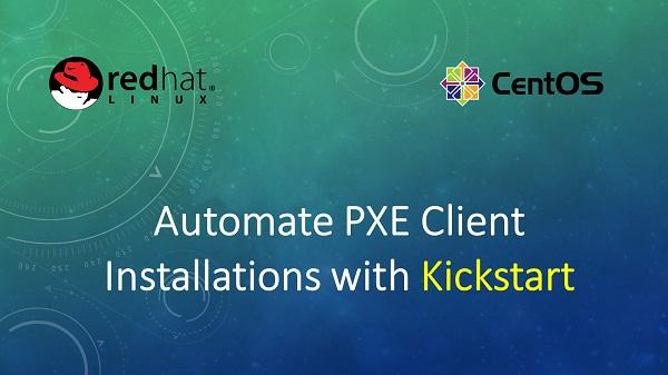 Kickstart Automate PXE Client Installations