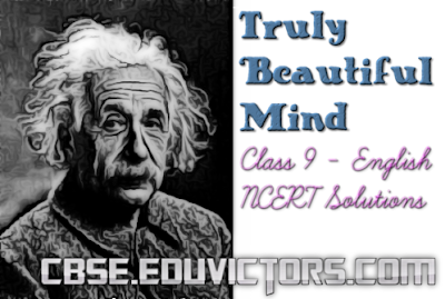 Class 9 - English Literature - Chapter 4: Truly Beautiful Mind - NCERT Solutions (#ncertsolutions)(#eduvictors)