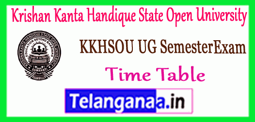 KKHSOU Krishan Kanta Handique State Open University 2nd 4th 6th Semester Exam Time Table