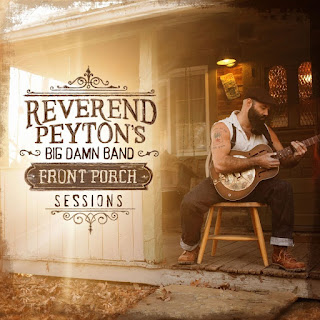 Reverend Peyton's Big Damn Band's Front Porch Sessions