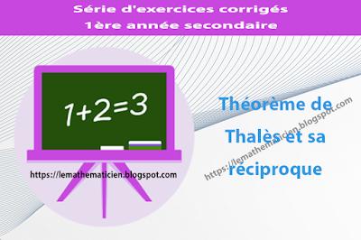 Théorème de Thalès et sa réciproque - Série d'exercices corrigés - 1ère année secondaire