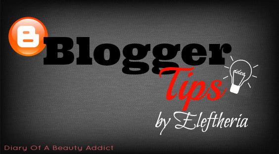 Blogger Tips: Πως και γιατί δημιουργώ το δικό μου blog;