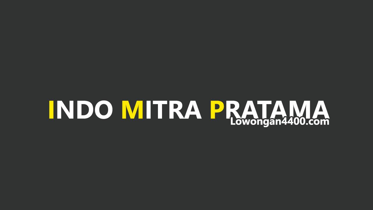 Lowongan Kerja PT. Indo Mitra Pratama Bekasi