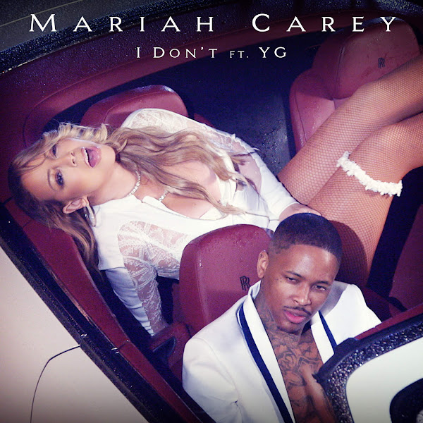 Mariah Carey - I Don't (feat. YG) - Single Cover