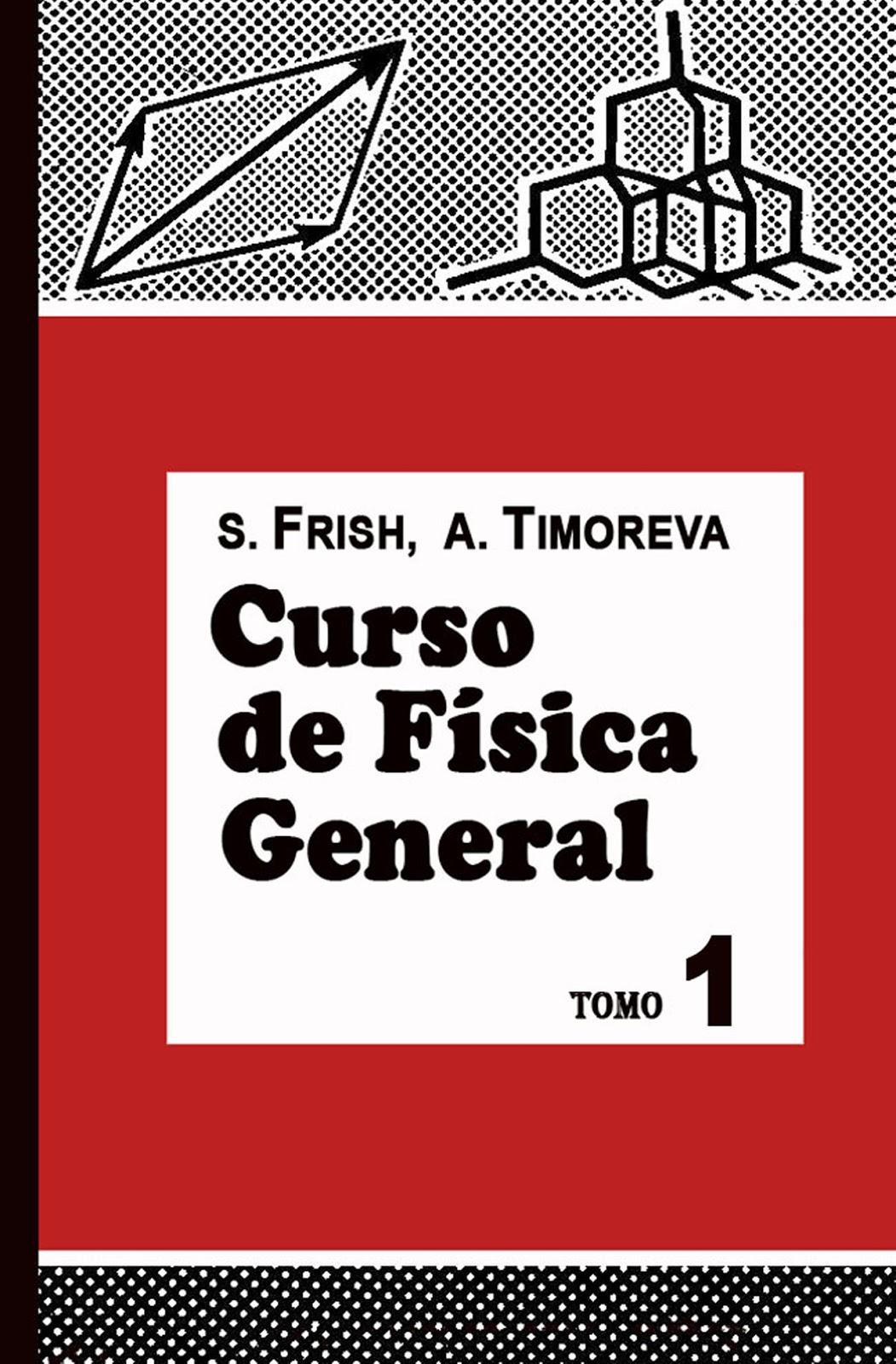 Curso de física general, Tomo 1 – S. Frish
