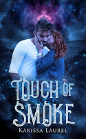 Add Touch of Smoke by Karissa Laurel to Goodreads!
