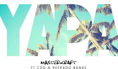 MasterKraft Ft CDQ & Reekado Banks - Yapa Video