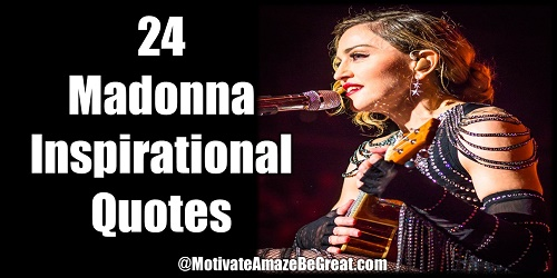 Famous Quotes To Live By Alluring 24 Madonna Inspirational Quotes To Live Motivate Amaze Be Great
