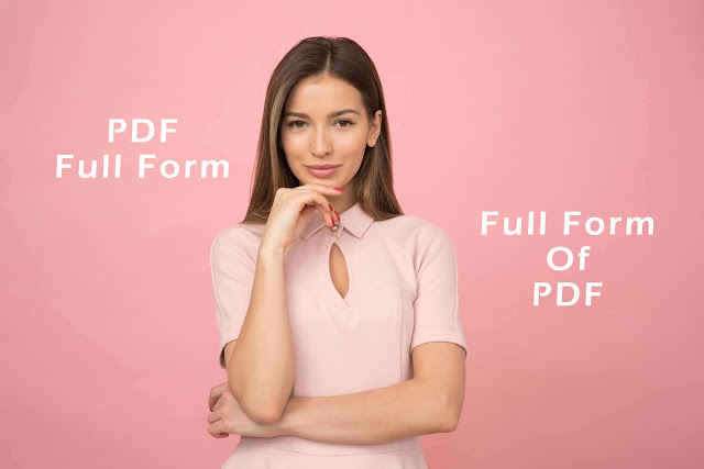 PDF Full Form,full form of pdf,pdf full form in hindi,pdf full form,pdf full form in computer,pdf full form in hindi,pdf full form in english,pdf full form meaning,pdf full form download,pdf full form in hindi download