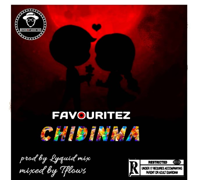 "Favouritez – ""Chidinma"" [Music]"