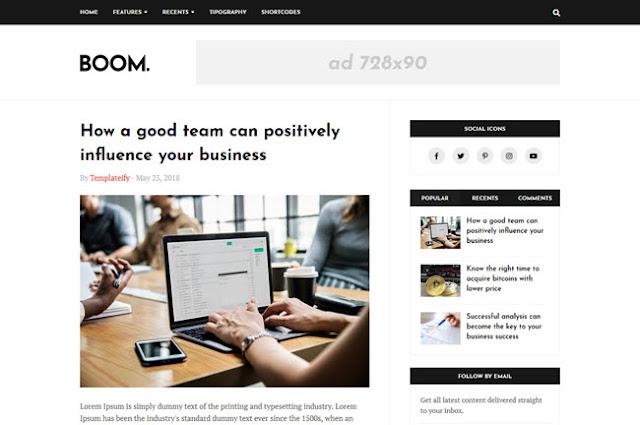 Boom adalah template blogger profesional, desainnya yang bersih dan eksklusif memungkinkan untuk membuat situs web yang profesional dan ringan