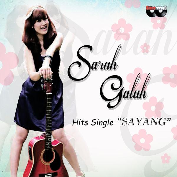 Lirik Lagu Sarah Galuh - Sayang