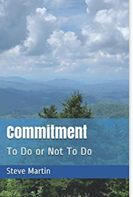 Commitment - To Do or Not To Do   Published Aug. 2019  with 283 pages