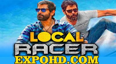 Local Racer 2019 IMDb 720p | Dual Audio 480p || Esub 1050Mbs | Watch & Download Here [G.Drive]