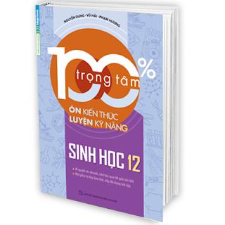 [PDF] - 100% trọng tâm kiến thức , luyện kĩ năng sinh học 12