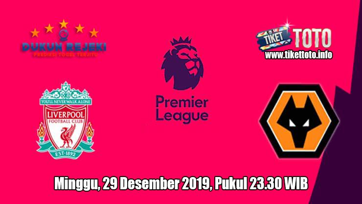 Prediksi Liverpool VS Wolverhampton Wanderers 29 Desember 2019