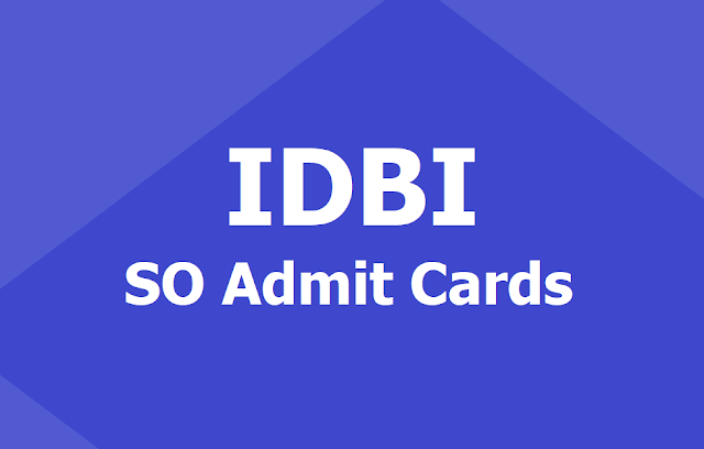 IDBI SO Admit Cards 2019 for Interview/Group Discussion
