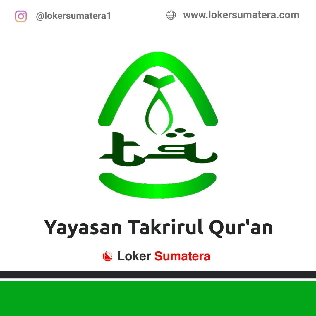 Lowongan Kerja Pekanbaru: Yayasan Takrirul Qur'an Agustus 2020