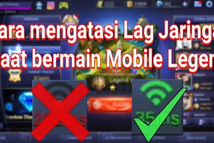 Cara Mengatasi LAG Jaringan Saat Main Mobile Legends Paling Ampuh