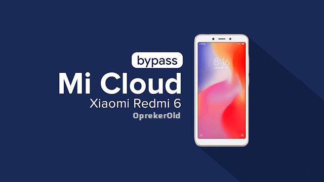 Cara Bypass/Fix MiCloud Xiaomi Redmi 6 (Cereus) 100% WORK