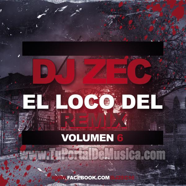 Dj Zec El Loco del Remix Vol 6 (2016)