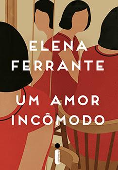 [Novidade] Elena Ferrante - Um Amor Incômodo