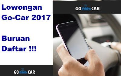 lowongan gocar 2017, lowongan go-car 2017, lowongan gojek 2017, pendaftaran go-car 2017, syarat mobil go-car