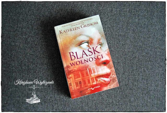 "Bardzo wyraźny ""Blask wolności"" Kathleen Grissom"