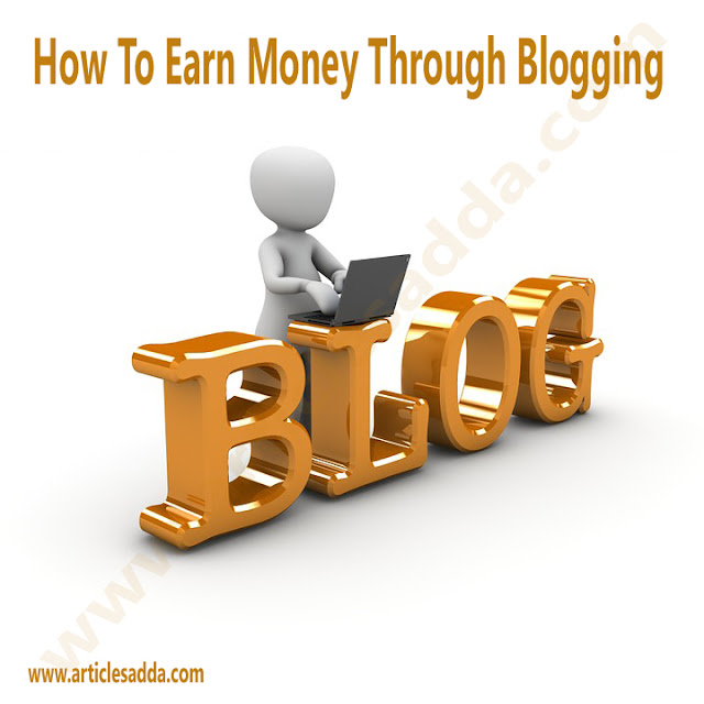 How To Earn Money Through Blogging