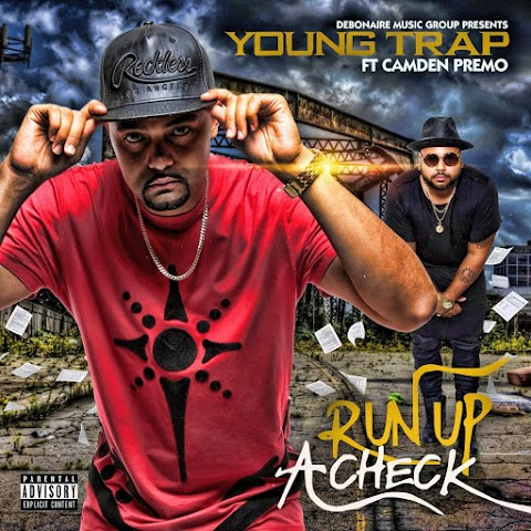 "NEW MUSIC: YOUNG TRAP - ""RUN UP A CHECK"" feat. Camden Premo"