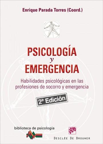 Psicología y emergencia: Habilidades psicológicas en las profesiones de socorro y emergencia, 2da Edición – Enrique Parada Torres