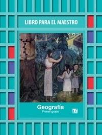 Libro Para el maestro Telesecundaria Geografía Primer grado 2019-2020