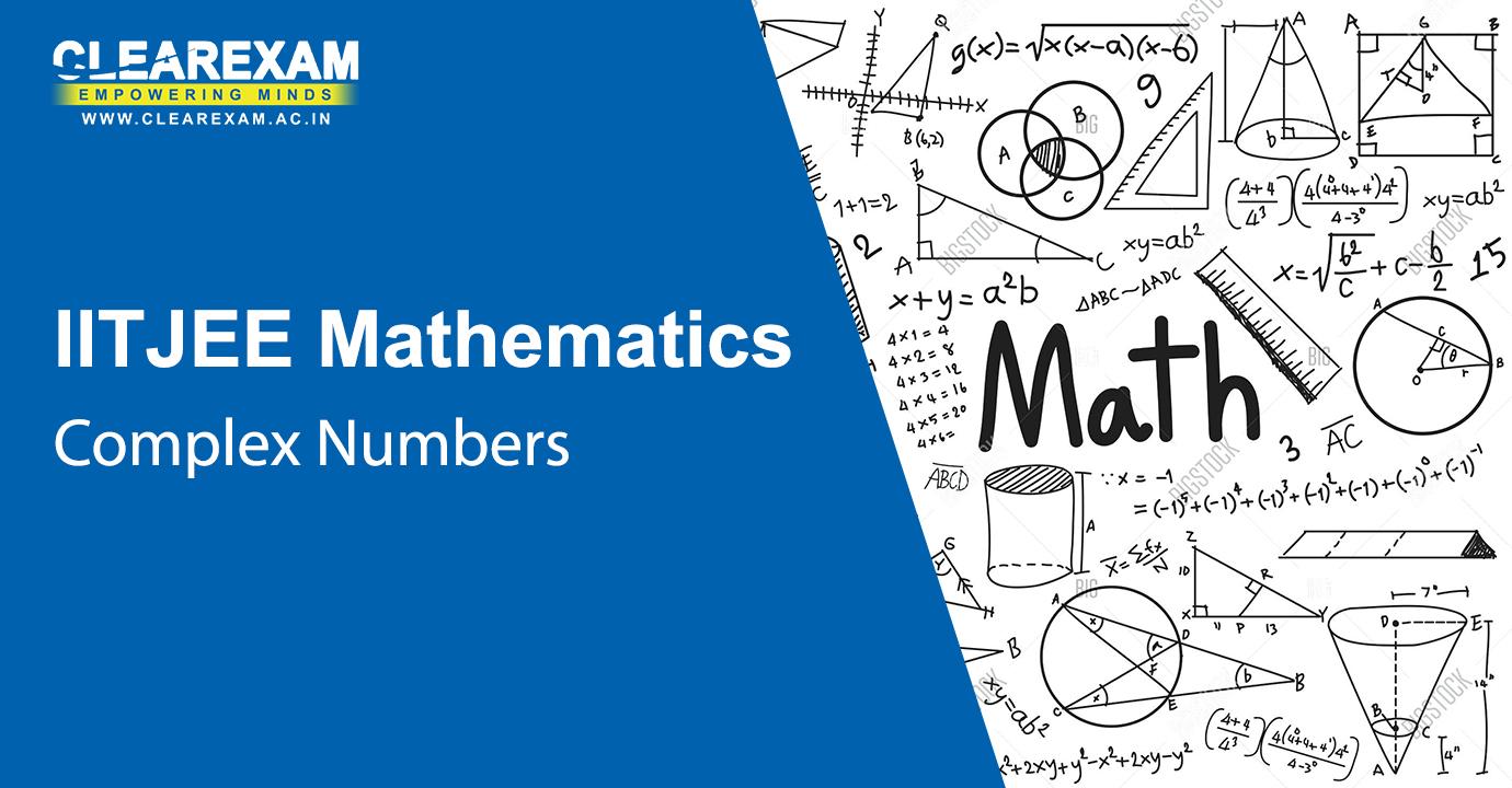 IIT JEE Mathematics Complex Numbers