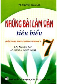 Những Bài Làm Văn Tiêu Biểu 7 - Nguyễn Xuân Lạc