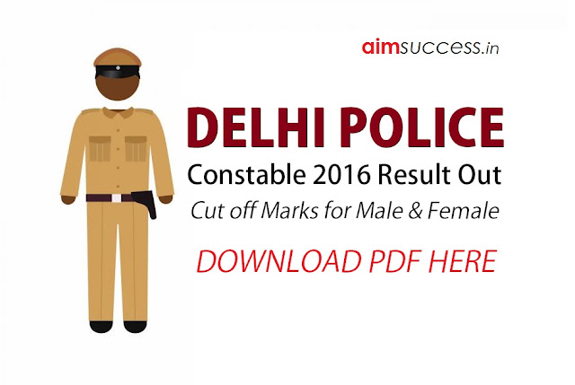 Delhi Police Constable Result 2016 Out | Check Cut Off
