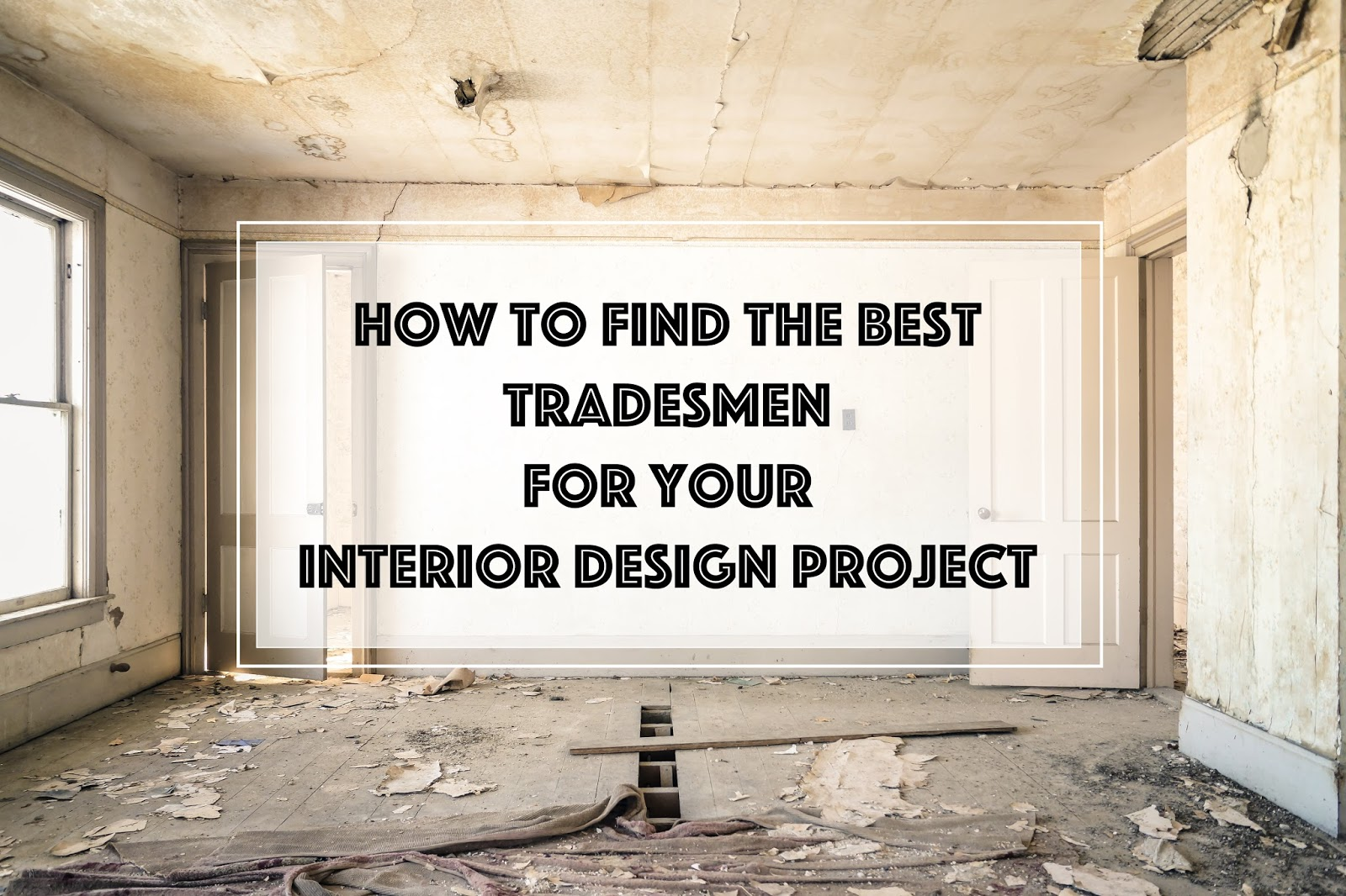 How to find the best tradesmen for your interior design - How to find an interior decorator ...