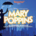 La magique Mary Poppins au théâtre St-Denis
